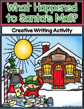 What Happened to Santa's Mail? ~ Writing Activity
