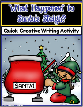 What Happened to Santa's Sleigh ~ Writing Activity