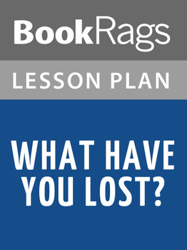 What Have You Lost? Lesson Plans
