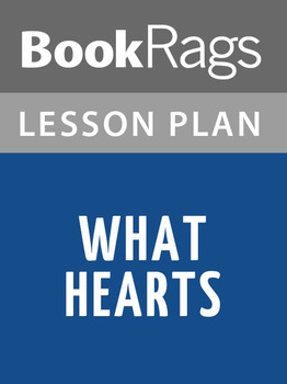 What Hearts Lesson Plans