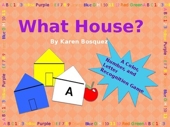What House Game? - A Number, Color, Shape, and Letter Recognition Game