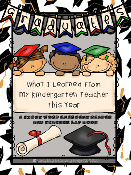 What I Learned From My Kindergarten Teacher This Year  (A Reader and Lap Book)