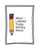 What I Learned Today- Writing Sheet