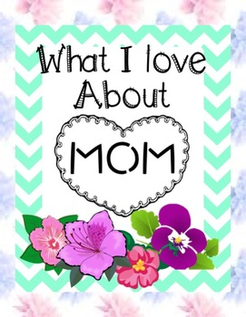 What I Love About Mom
