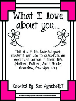 What I Love About You~Mini Booklet for Special Person Mother, Father, Grandma