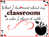 """""""What I Love Most About My Classroom...."""" Poster"""