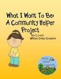 What I Want To Be: A Community Helper Project