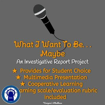 What I Want to Be. . .Maybe--An Investigative Report Project