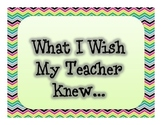 What I Wish My Teacher Knew...
