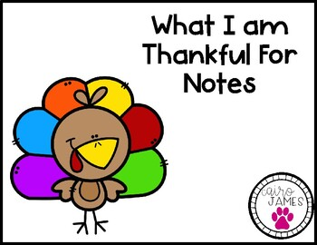 What I am Thankful for Notes