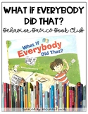 What If Everybody Did That?- Behavior Basics Book Club