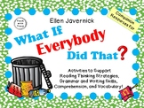 What If Everybody Did That?  By Ellen Javernick:   A Complete Literature Study!