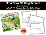 What If Everybody Did That Class Book, Writing Prompt, Editable Cover