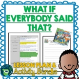 What If Everybody Said That? by Ellen Javernick Lesson Plan and Activities