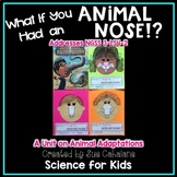 What If You Had An Animal Nose!? Addresses NGSS 3-LS4-2 Animal Adaptations