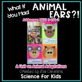 What If You Had Animal Ears!? Addresses NGSS 3-LS4-2 Anima