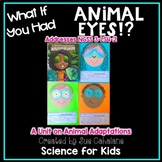 What If You Had Animal Eyes!? Addresses NGSS 3-LS4-2 Anima