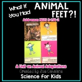 What If You Had Animal Feet!? Addresses NGSS 3-LS4-2 Anima