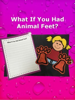 What If You Had Animal Feet Writing Craftivity