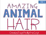 Amazing Animal Hair