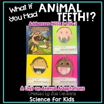 What If You Had Animal Teeth!? Addresses NGSS 3-LS4-2 Animal Adaptations