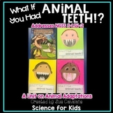 What If You Had Animal Teeth!? Addresses NGSS 3-LS4-2 Anim