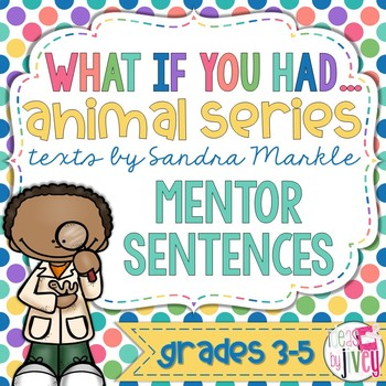 What If You Had Series Mentor Sentences & Interactive Activities Mini-Unit (3-5)