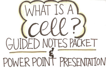 What Is A Cell? Guided Notes / Power Point Presentation
