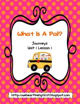 What Is A Pal - Journeys Unit 1 Lesson 1