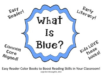 What Is Blue? Easy Reader Color Book / Common Core Aligned