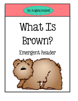 What Is Brown? ~ Emergent Reader