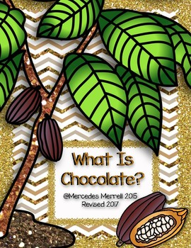 What Is Chocolate?  Informational Reading