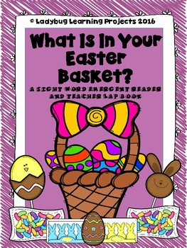 What Is In Your Easter Basket?  (A Sight Word Emergent Reader)