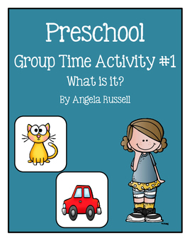 Preschool Group Time Activity #1 ~ What Is It?