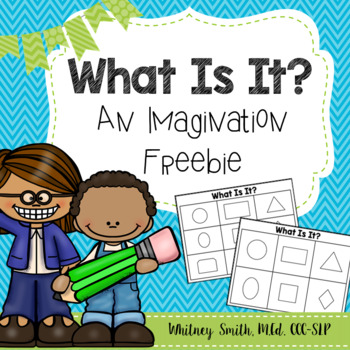 What Is It? An Imagination Activity Freebie