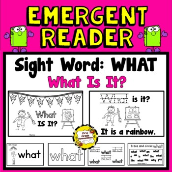 What Is It? Emergent Reader: Sight Word: WHAT