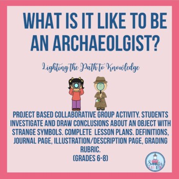 Project Based History:What Is It Like To Be An Archaeologist? (6-8)
