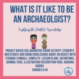 Project Based History:What Is It Like To Be An Archaeologi