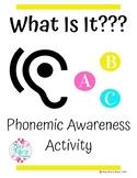 What Is It? Phoneme Isolation Phonemic Awareness Activity * Sound Sensible SPIRE