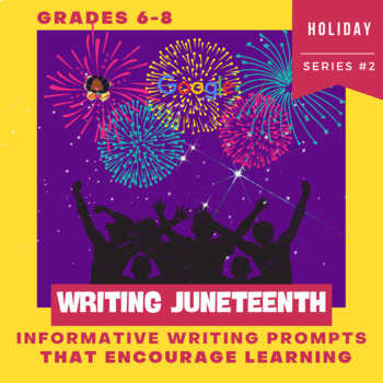 Writing Juneteenth: Informative Writing Prompts That Encourage Learning