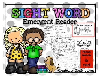 What Is Red? -SIGHT WORD Emergent Reader w/ worksheets -Focus Words:  is, red