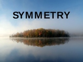 What Is Symmetry? Powerpoint