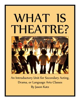 What Is Theatre? An Introductory Unit for Secondary Classrooms