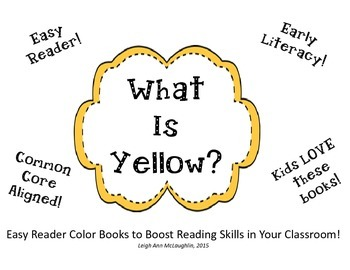 What Is Yellow? Easy Reader Color Book / Common Core Aligned