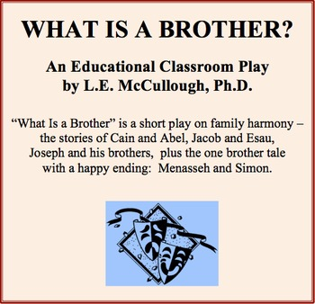 """""""What Is a Brother?"""" - A Bible-based Play"""
