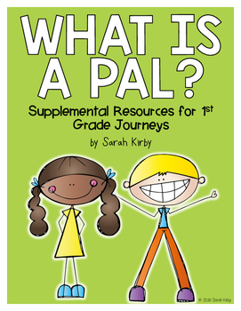 What Is a Pal? 1st Grade Journeys Supplemental Resources