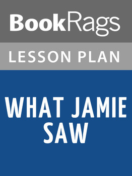 What Jamie Saw Lesson Plans