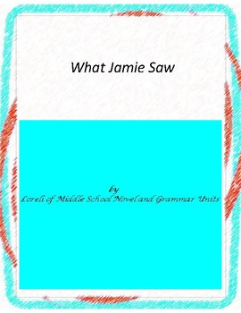 What Jamie Saw Literature and Grammar Unit