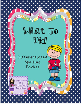 What Jo Did Differentiated Spelling (Scott Foresman Reading Street)