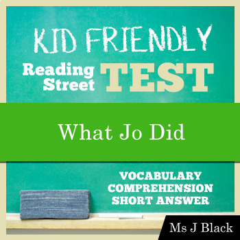What Jo Did: KID FRIENDLY Reading Street Assessment